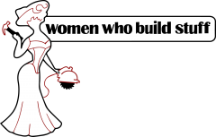 Women Who Build Stuff